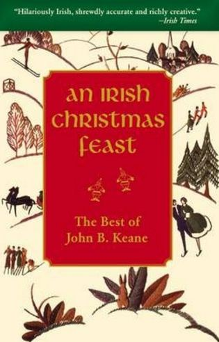 An Irish Christmas Feast - The Best of John B. Keane